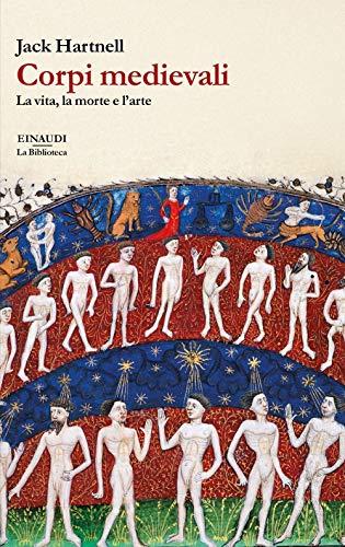 Corpi medievali. La vita, la morte e l'arte