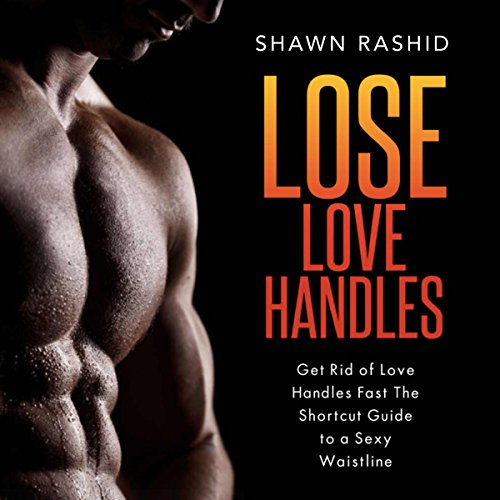 Get Rid of Love Handles Fast audiobook cover art