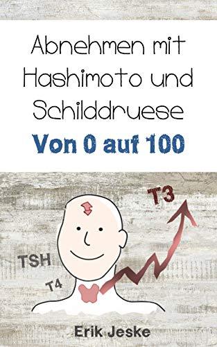 Von 0 auf 100 - Abnehmen mit Schilddrüse & Hashimoto
