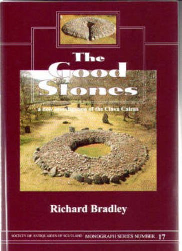 The Good Stones (Society of Antiquaries of Scotland Monograph)