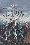 Decisive Battles of the English Civil War (English Edition)