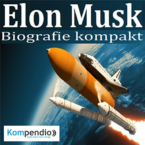 Elon Musk: Die Biographie eines Unternehmers Titelbild