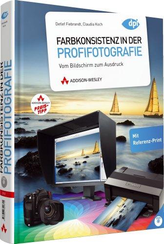 Farbkonsistenz in der Profifotografie - Retroausgabe - Farbverbindlichkeit auf allen Ebenen: Vom Bildschirm zum Ausdruck (DPI Fotografie)