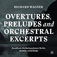 Wagner: Overtures, Preludes &
