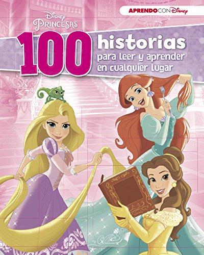 Disney Princesas (100 historias Disney para leer y aprender en cualquier lugar)