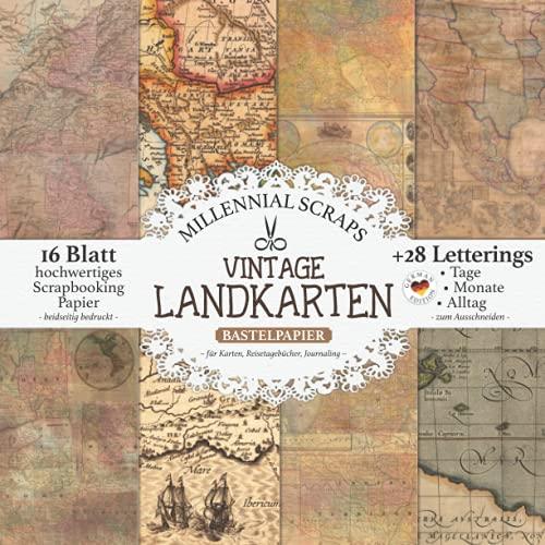 Vintage Landkarten Bastelpapier – für Karten, Reisetagebücher, Journaling –: Scrapbooking Papier & Zubehör I Zum Ausschneiden I + Letterings I Junk ... Basteln DIY (Millennial Scraps Bastelpapier)