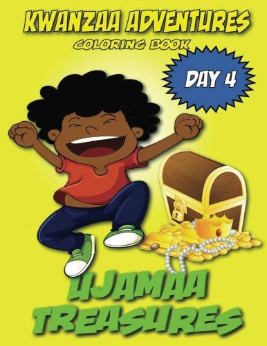 Kwanzaa Adventures Coloring Book: Ujamaa Treasures (Kwanzaa Adventures Coloring Books) (Volume 4)