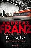 Blutwette: Julia Durants neuer Fall (Julia Durant ermittelt, Band 18) - Andreas Franz