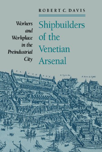 Shipbuilders of the Venetian Arsenal: Workers and Workplace in the Preindustrial City (The Johns Hopkins University Studies in Historical and Political Science Book 109) (English Edition)