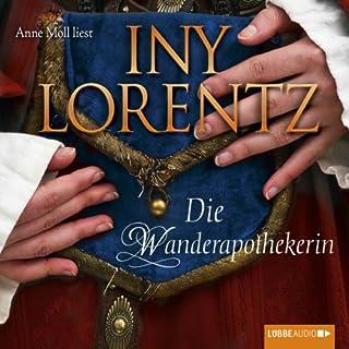 Die Wanderapothekerin     Die Wanderapothekerin 1              Autor:                                                                                                                                 Iny Lorentz                               Sprecher:                                                                                                                                 Anne Moll                      Spieldauer: 6 Std. und 38 Min.     58 Bewertungen     Gesamt 4,4
