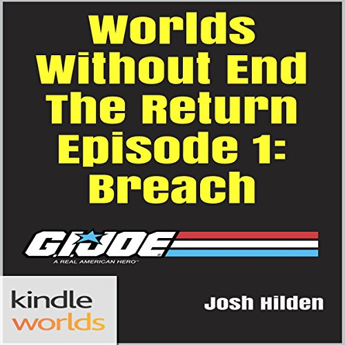 G.I. Joe: Worlds Without End the Return Episode 1: Breach audiobook cover art