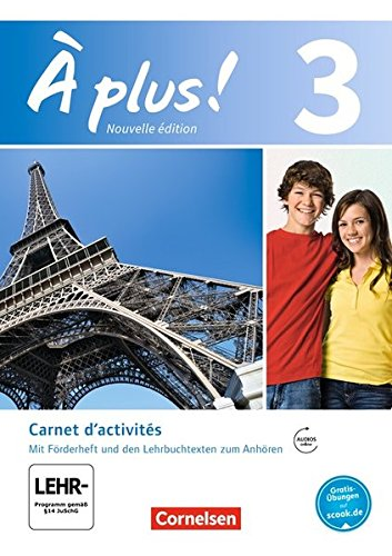 À plus ! - Nouvelle édition / Band 3 - Carnet d'activités mit Audio- und Video-Materialien: Mit eingelegtem Förderheft