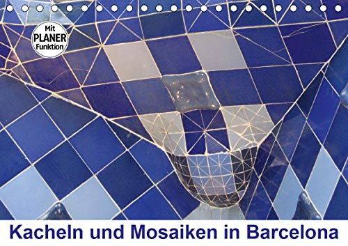 Kacheln und Mosaiken in Barcelona (Tischkalender 2021 DIN A5 quer)