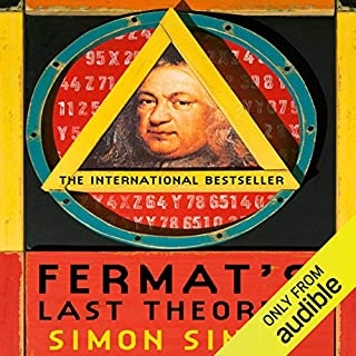 Fermat's Last Theorem     The Story of a Riddle That Confounded the World's Greatest Minds for 358 Years              By:                                                                                                                                 Simon Singh                               Narrated by:                                                                                                                                 David Rintoul                      Length: 8 hrs and 59 mins     108 ratings     Overall 4.7