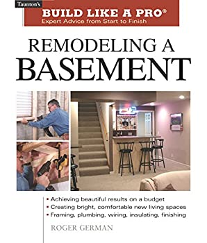 Remodeling a Basement  Expert Advice from Start to Finish  Taunton s Build Like a Pro