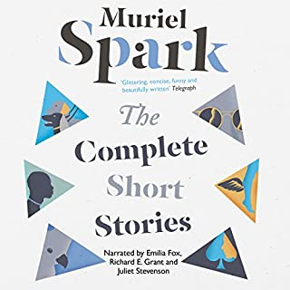 The Complete Short Stories                   By:                                                                                                                                 Muriel Spark                               Narrated by:                                                                                                                                 Juliet Stevenson,                                                                                        Emilia Fox,                                                                                        Richard E. Grant                      Length: 17 hrs and 24 mins     47 ratings     Overall 3.9
