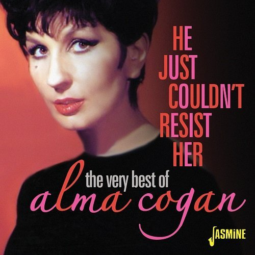 He Just Couldn't Resist Her - The Very Best Of Alma Cogan [ORIGINAL RECORDINGS REMASTERED] 2CD SET by Alma Cogan (2016-08-03)
