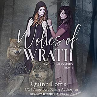 Wolves of Wrath     Gypsy Healer, Book 4              Written by:                                                                                                                                 Quinn Loftis                               Narrated by:                                                                                                                                 Teri Schnaubelt                      Length: 9 hrs and 31 mins     Not rated yet     Overall 0.0