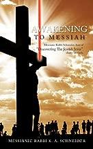 Awakening To Messiah: Messianic Rabbi Schneider, host of