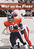 War on the Floor: An Average Guy Plays in the Arena Football League and Lives to Write About It (English Edition)