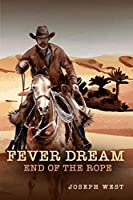Fever Dream: End of the Rope (Dawn Riders)