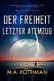 Der Freiheit letzter Atemzug: Ein Hard-Science-Fiction-Thriller (Die Exodus-Reihe 2)