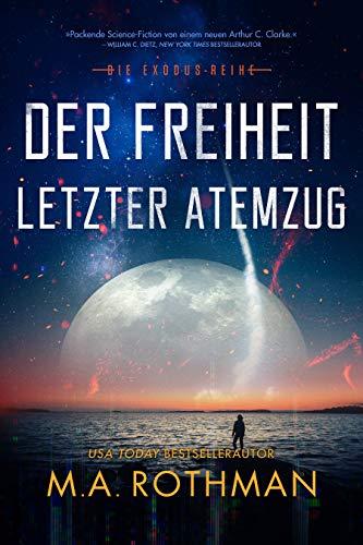Der Freiheit letzter Atemzug (Die Exodus-Reihe, 2) (German Edition)