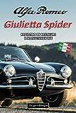 ALFA ROMEO GIULIETTA SPIDER: REGISTRO DI RESTAURE E MANUTENZIONE (Edizioni italiane)