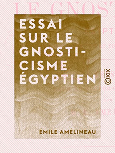 Eseja par ēģiptiešu gnosticismu: tā norises un tā izcelsme