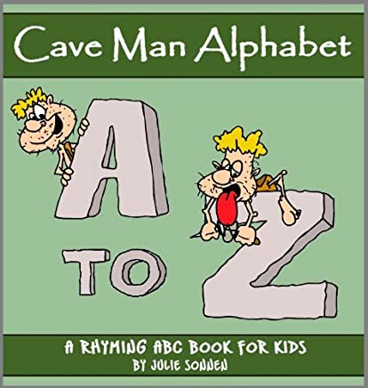 The Crazy Cave Man Alphabet: A Rhyming ABC Book for Children Learning their Letters (English Edition)