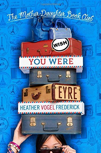 [ [ WISH YOU WERE EYRE (MOTHER-DAUGHTER BOOK CLUB (HARDBACK)) BY(FREDERICK, HEATHER VOGEL )](AUTHOR)[HARDCOVER]