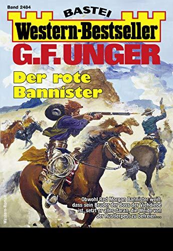 G. F. Unger Western-Bestseller 2484 - Western: Der rote Bannister