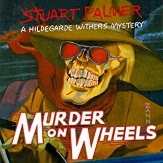 Murder on Wheels     Hildegarde Withers, Book 2              By:                                                                                                                                 Stuart Palmer                               Narrated by:                                                                                                                                 Julie McKay                      Length: 7 hrs and 8 mins     39 ratings     Overall 3.9