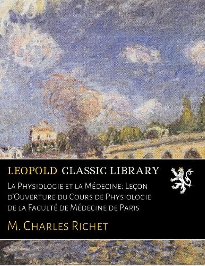 浸した担当者ネーピアLa Physiologie et la Médecine: Le?on d'Ouverture du Cours de Physiologie de la Faculté de Médecine de Paris
