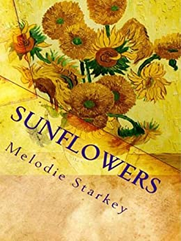 Sunflowers by [Melodie Starkey]