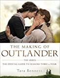 The Making of Outlander - The Series: The Official Guide to Seasons Three & Four