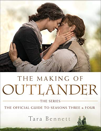 The Making of Outlander: The Series: The Official Guide to...