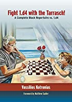 Fight 1.d4 With the Tarrasch!: A Complete Black Repertoire Vs. 1.d4