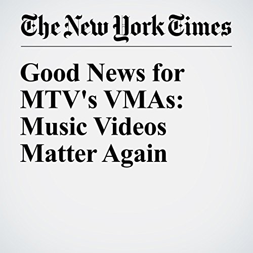 Good News for MTV's VMAs: Music Videos Matter Again audiobook cover art