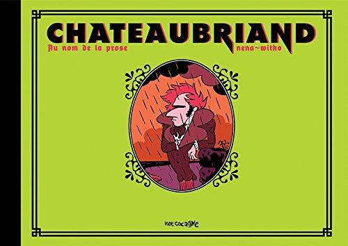 Chateaubriand: Au nom de la prose