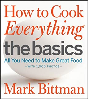 How to Cook Everything The Basics: All You Need to Make Great Food--With 1,000 Photos (English Edition)