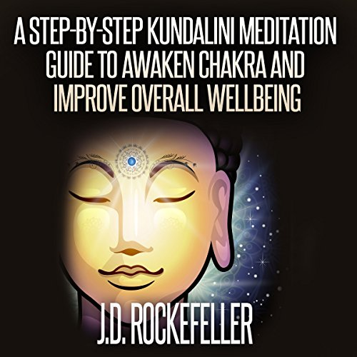 A Step-by-Step Kundalini Meditation Guide to Awaken Chakra and Improve Overall Wellbeing audiobook cover art