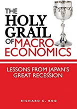 The Holy Grail of Macroeconomics: Lessons from Japan's Great Recession (English Edition)