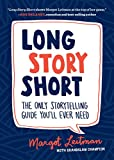 Long Story Short: The Only Storytelling Guide You'll Ever Need - Margot Leitman