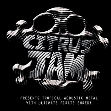Presents Tropical Acoustic Metal With Ultimate Pirate Shred!