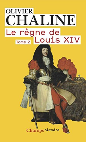Le règne de Louis XIV (Tome 2) - Vingt millions de français et Louis XIV (Champs Histoire t. 937)