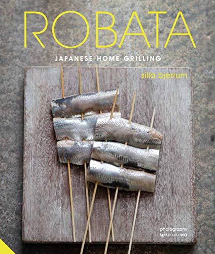 Bjerrum, S: Robata: Japanese Home Grilling