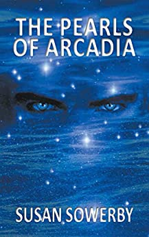 The Pearls of Arcadia: Book two in Saltwater Series by [Susan Sowerby]