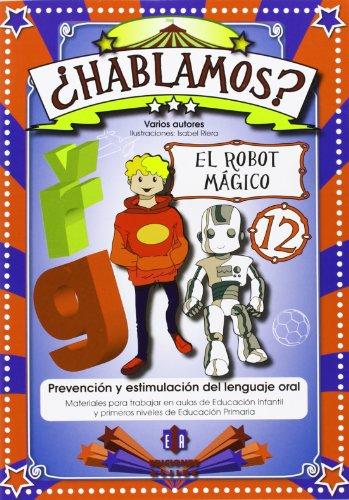 ¿Hablamos?: El robot mágico: 12 - 9788497007696