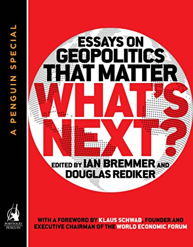 What's Next: Essays on Geopolitics That Matter (A Penguin Special from Portfolio) (English Edition)